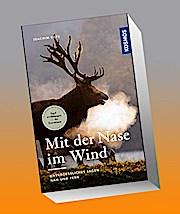 Mit der Nase im Wind: Unvergessliches Jagen nah und fern (Edition Paul Parey)