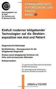 Einfluss moderner bildgebender Technologien auf die Strahlenexposition von Arzt und Patient. 39. Jahrestagung der Vereinigung Deutscher Strahlenschutzärzte e.V.