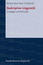 Einführung in die deskriptive Linguistik: Grundlagen und Methoden (Studienbucher Zur Linguistik)