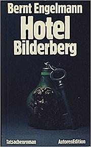 Hotel Bilderberg: Tatsachenroman (Autoren Edition)
