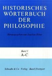 Historisches Wörterbuch der Philosophie Gesamtwerk Bd. 1-13: Historisches Wörterbuch der Philosophie, 12 Bde. u. 1 Reg.-Bd, Bd.1, A-C (Historisches Worterbuch Der Philosophie)
